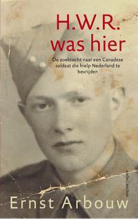 H.W.R. was hier-Ernst Arbouw