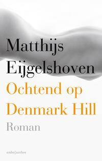 Ochtend op Denmark Hill-Matthijs Eijgelshoven-eBook