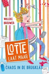 Lotte laat maar 002 - Chaos in de brugklas-Willeke Brouwer-eBook