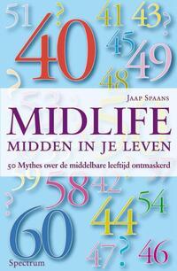 Midlife : midden in je leven-Jaap Spaans