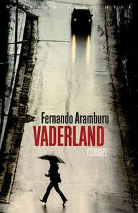 Vaderland-Fernando Aramburu