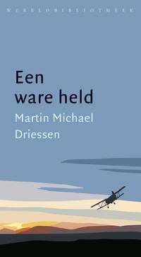 Een ware held-Martin Michaël Driessen