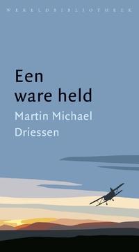 Een ware held-Martin Michaël Driessen-eBook