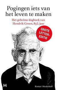 Pogingen iets van het leven te maken - Grote lettereditie-Hendrik Groen