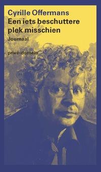 Een iets beschuttere plek misschien-Cyrille Offermans-eBook