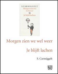 Morgen zien we wel weer & Je blijft lachen (grote letter) - POD editie-S. Carmiggelt