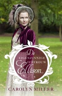 De eigenzinnige juffrouw Ellison-Carolyn Miller