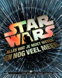 Star Wars - Alles wat je moet weten en nog veel meer...-Adam Bray, Cole Horton, Kerrie Dougherty, Michael Kogge