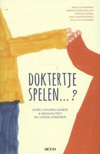Doktertje spelen?-Anja van Looveren, Bieke Detavernier, Inge Vanderstraete, Marina de Beuckelaer, Stein de Sterck-eBook
