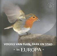 Vogels van tuin, park en stad in Europa-Arno ten Hoeve, Jaap Schelvis
