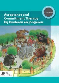 Acceptance and commitment therapy bij kinderen en jongeren-Janneke de Heus, Monique Samsen
