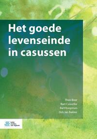 Het goede levenseinde in casussen-Bart Cusveller, Bart Koopman, Dirk Jan Bakker, Theo Boer