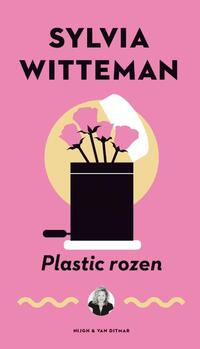 Plastic rozen-Sylvia Witteman