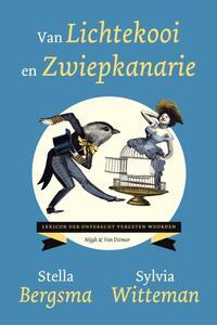 Van lichtekooi en zwiepkanarie-Stella Bergsma, Sylvia Witteman