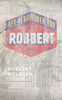 Het verdwijnen van Robbert-Robbert Welagen-eBook