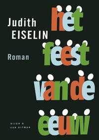 Het feest van de eeuw-Judith Eiselin