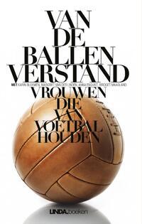 Van de ballen verstand-Anna Enquist, Antoinnette Scheulderman, Eva Hoeke, Margriet van der Linden-eBook