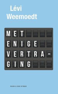 Met enige vertraging-Levi Weemoedt-eBook