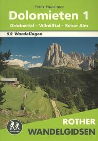 Rother Wandelgidsen - Dolomieten 1: Grödnertal - Villnößtal - Seiser Alm-Franz Hauleitner