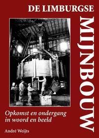 De Limburgse mijnbouw-André Weijts