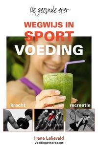 Wegwijs in sportvoeding-Irene Lelieveld