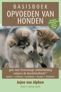 Basisboek opvoeden van honden-Arjen van Alphen, Francien Koeman