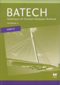Batech - VMBO-B - Hoofdstuk 4-A.J. Boer, A.J. Zwarteveen, E. Wisgerhof, Q.J. Dorst