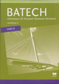 Batech VMBO-B - Hoofdstuk 6-A.J. Boer, A.J. Zwarteveen, E. Wisgerhof, J.L.M. Crommentuijn, Q.J. Dorst