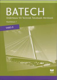 Batech VMBO-B - Hoofdstuk 7-A.J. Boer, A.J. Zwarteveen, E. Wisgerhof, J.L.M. Crommentuijn, Q.J. Dorst