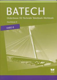 Batech VMBO-B - Hoofdstuk 8-A.J. Boer, A.J. Zwarteveen, E. Wisgerhof, J.L.M. Crommentuijn, Q.J. Dorst