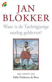Waar is de Tachtigjarige Oorlog gebleven?-Jan Blokker