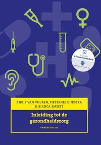 Inleiding tot de gezondheidszorg-Ankie van Vuuren, Bianca Smeets, Pieternel Dijkstra