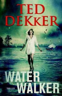 Water Walker-Ted Dekker-eBook