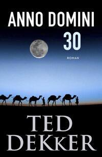 Anno Domini 30-Ted Dekker