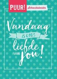PUUR! Vandaag is gods liefde voor jou - scheurkalender-Sandra van Tongeren
