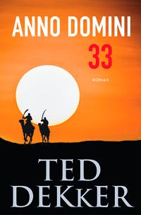Anno Domini 33-Ted Dekker