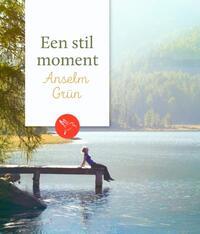 Een stil moment: Anselm Grün-Anselm Grün