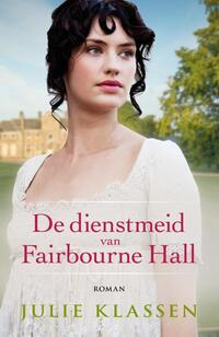 De dienstmeid van Fairbourne hall-Julie Klassen