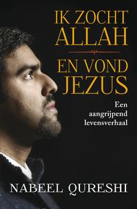 Ik zocht Allah en vond Jezus-Nabeel Qureshi-eBook