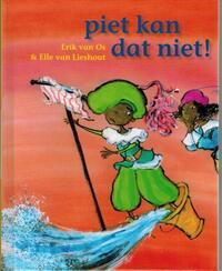 Piet kan dat niet-Elle van Lieshout, Erik van Os