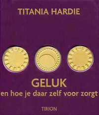 Geluk en hoe je daar zelf voor zorgt-Titiana Hardie