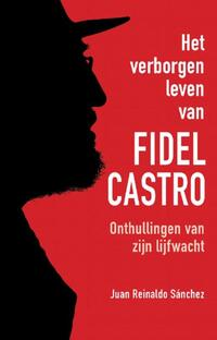 Het verborgen leven van Fidel Castro-Axel Gylden, Juan Reinaldo Sanchez-eBook