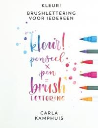 Kleur! Brushlettering voor iedereen-Carla Kamphuis