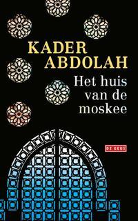 Het huis van de moskee-Kader Abdolah