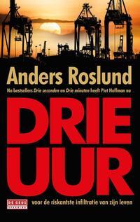 Drie uur-Anders Roslund & Börge Hellström