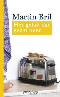 Het geluk dat gezin heet-Martin Bril-eBook