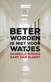 Beter worden is niet voor watjes-Bart van Eldert, Daniëlle Pinedo-eBook