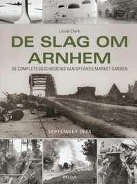 De slag om Arnhem-Lloyd Clark