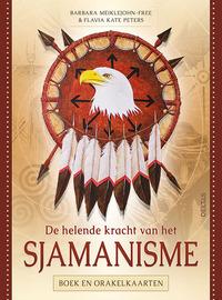 De helende kracht van het Sjamanisme - Boek en orakelkaarten-Barbara Meiklejohn-Free, Flavia-Kate Peters