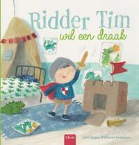 Ridder Tim wil een draak-Judith Koppens